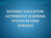Distance Education: Alternative Learning System Beyond Borders