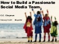 How to Build a Passionate Social Media Team