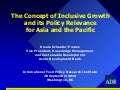 The Concept of Inclusive Growth and its Policy Relevance for Asia and the Pacific