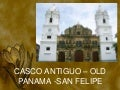 OLD PANAMA, CASCO ANTIGUO IN PANAMA TOUR