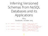 Inferring Versioned Schemas from NoSQL Databases and its Applications