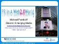 PR In A Web 2.0 World - BIOCOM 1-09