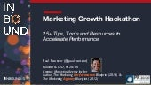 The Marketing Growth Hackathon: 25+ Tips, Tools and Resources to Accelerate Performance (#INBOUND15)
