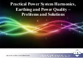Practical Power System Harmonics, Earthing and Power Quality - Problems and Solutions