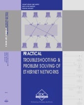 Practical Troubleshooting and Problem Solving of Ethernet Networks