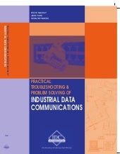 Practical Troubleshooting & Problem Solving of Industrial Data Communications