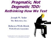 Pragmatic Not Dogmatic TDD Agile201...