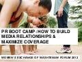 PR Bootcamp: How to Build Media Relationships and Maximize Coverage