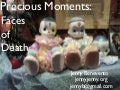 Precious Moments: Faces of Death