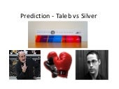 Prediction - Taleb vs Silver