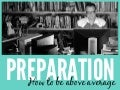 Presentation Preparation: How To Be Above Average