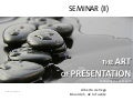 The Art of Presentation II. Following the ZEN path. PREPARATION