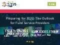SLF SESSION | Preparing for 2020 the Outlook for Fund Service Providers