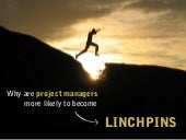About linchpins and project manager...