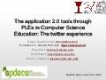 The application 2.0 tools through PLEs in Computer Science Education: The twitter experience (spdece 2012)