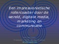 Presentatie Yuri van Geest - Trends, Digitale Media, Internet, Mobiel, Marketing en Communicatie