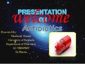 Presentation on antibiotics.