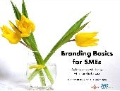 Branding Basics for SMEs ~ Presenta...