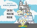 How To Build and Operate a Content Marketing Machine