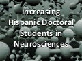 Increasing Hispanic Doctoral Students in Neurosciences
