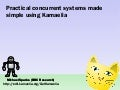 Practical concurrent systems made simple using Kamaelia