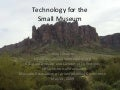Technology for Small Museums