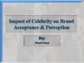 Impact of Celebrity on Brand Accept...