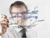 DEFINING MARKETING  FOR THE 21ST CE...