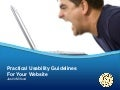 Practical Usability Guidelines For Your Website (An Evening Of Web Usability - 7th Feb 2012 - Malta)