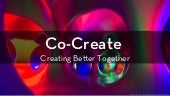 Co-Create: Creating Better Together