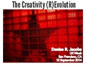 The Creativity (R)Evolution -  UX Week 2014