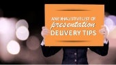 An Exhaustive List of Presentation Delivery Tips