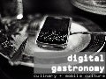 digital gastronomy: culinary + mobile culture