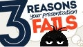 3 Reasons Your Presentation Fails! #PresentationTips