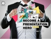 21 Tips to Become a Presentation Hero