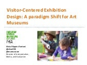 Visitor-Centered Exhibition Design: A paradigm Shift for Art Museums