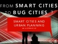 From Smart Cities to Bug Cities ? The Urban Planing alternative