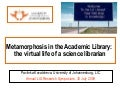 Metamorphosis in the Academic Library: the virtual life of a science librarian