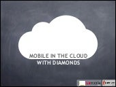 mobile in the cloud with diamonds. ...
