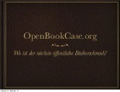 OpenBookCase.org - Where's your next public book case?