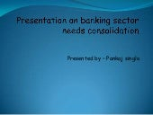 Presentation on banking sector need...