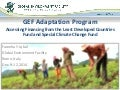 GEF Adaptation ProgramAccessing Financing from the Least Developed Countries Fund and Special Climate Change Fund