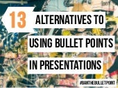 13 Alternatives to Using Bullet Points in Presentations