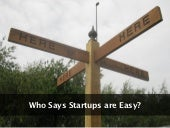 Who says startups are easy