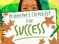 Presenters Checklist for Success by @xCamilleWong