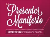 The Presenter Manifesto : 8 Distinctions of a World Class Presenter by @ericfeng & @slidecomet