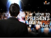 How to Present Like a Pro – Part I