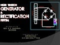 """high tension generator"",  ""high tension"",""tension generator"",  ""generator"", &  ""rectification system"" ""generator and rectification"",  ""HIGH TENSION GENERATOR & RECTIFICATION SYSTEM"""