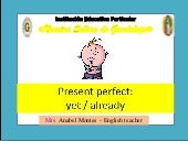 Present perfect simple yet already 4to