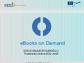 Presentation of EOD - eBooks on dem...